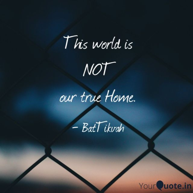 2019 08 20 This world is NOT our true Home WP