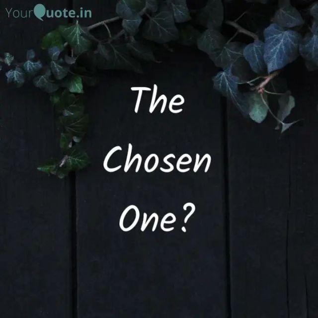 2019 08 25 The Chosen One